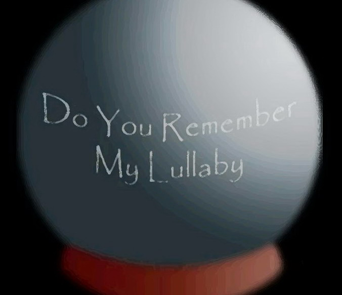 Do You Remember My Lullaby?