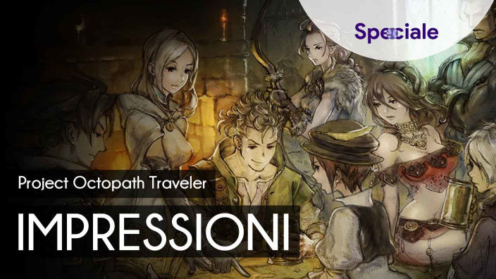 Project OCTOPATH TRAVELER - impressioni
