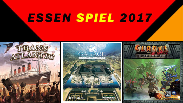 Essen 2017: anteprima di TransAtlantic, Clank! In! space! e The Palace of Mad King Ludwig