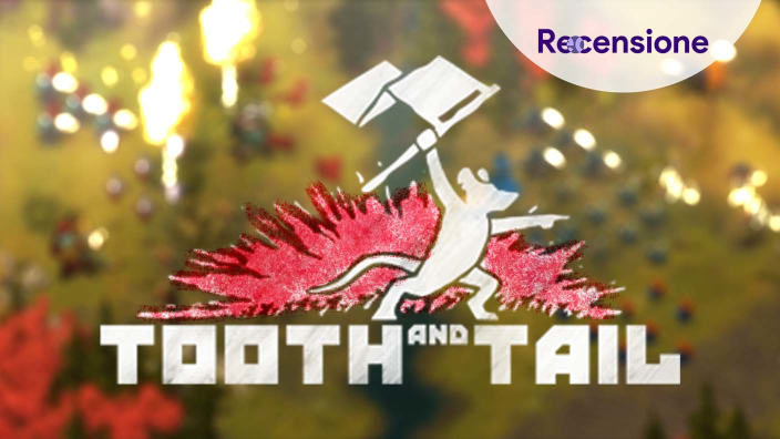 <strong>Tooth and Tail</strong> - Recensione