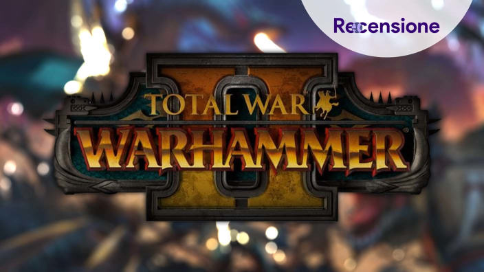 <strong>Total War: Warhammer II</strong> - Recensione