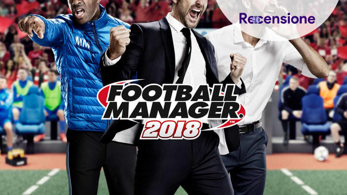 <strong>Football Manager 2018</strong> - Recensione