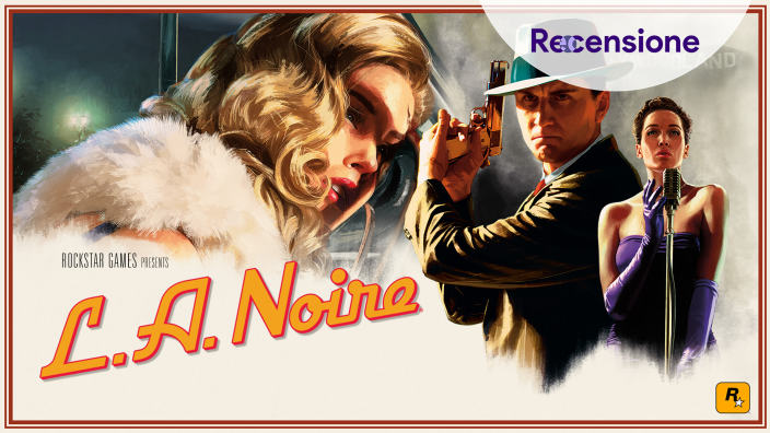 <strong>L.A. Noire</Strong> - Recensione
