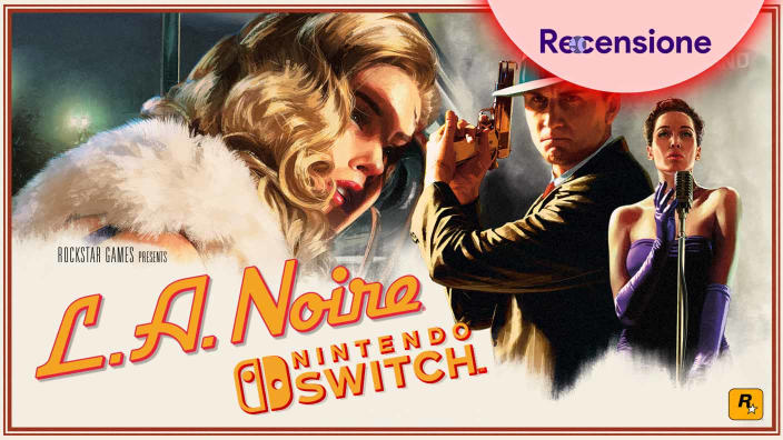 <strong>L.A. Noire</strong> - Recensione Nintendo Switch
