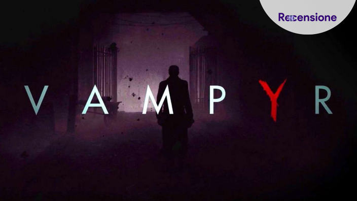<strong>Vampyr</strong> - Recensione