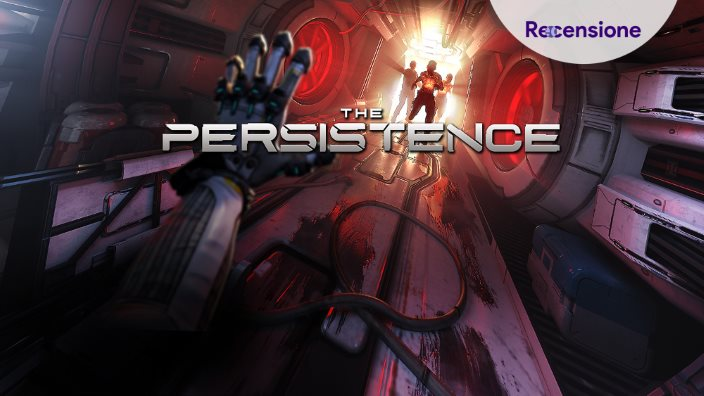 <strong>The Persistence</strong> - Recensione