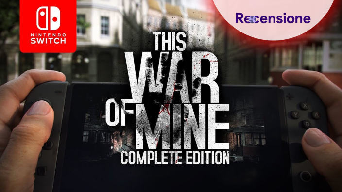 <strong>This War of Mine Complete Edition</strong> - Recensione