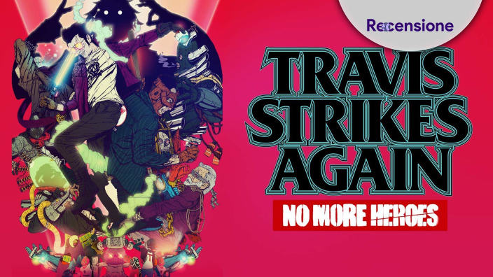 <strong>Travis Strikes Again: No More Heroes</strong> - Recensione