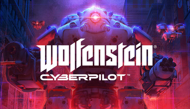 Wolfenstein: Youngblood e Cyberpilot entrano in fase gold
