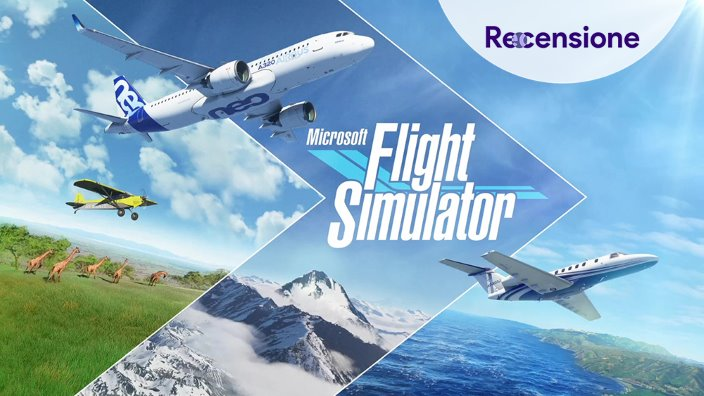 <strong>Microsoft Flight Simulator</strong> - Recensione